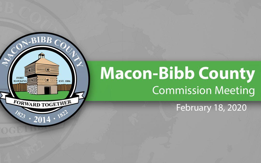Recap of February 18, 2020 Macon-Bibb Commission Meeting